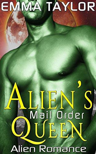 Alien Romance: Alien's Mail Order Queen (Science Fiction Alien Abduction Invasion Fantasy Warrior Scifi Alien Romance) (Sci-Fi Mystery Adventure Dragon Shifter Paranormal Short Stories) PDF