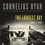 The Longest Day: June 6, 1944 | Cornelius Ryan