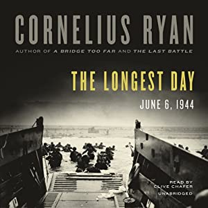 The Longest Day: June 6, 1944 | [Cornelius Ryan]