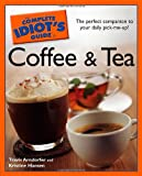 The Complete Idiot's Guide to Coffee and Tea