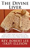 The Divine Liver: The Art And Science Of Haruspicy As Practiced By The Etruscans And Romans