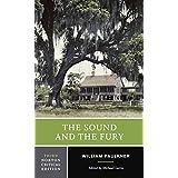 The Sound and the Fury (Norton Critical Editions) ~ William Faulkner
