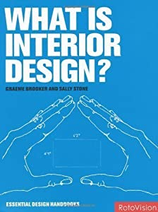 What is Interior Design? (Essential Design Handbooks) by Brooker, Graeme, Stone, Sally ( 2010 ) by Rotovision