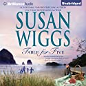 Table for Five (       UNABRIDGED) by Susan Wiggs Narrated by Amy Rubinate