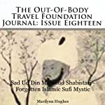 The Out-Of-Body Travel Foundation Journal: Issue Eighteen: Sad Ud Dinj Mahmud Shabistari - Forgotten Islamic Sufi Mystic | Marilynn Hughes