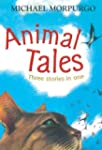 Animal Tales: Three Stories in One (B...