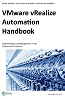 VMware vRealize Automation Handbook: Implementing Cloud Management in the Enterprise Environment Front Cover