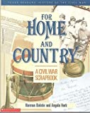 img - for For Home and Country: A Civil War Scrapbook book / textbook / text book