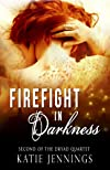 Firefight in Darkness (The Dryad Quartet)