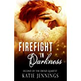 Firefight in Darkness (The Dryad Quartet) ~ Katie Jennings