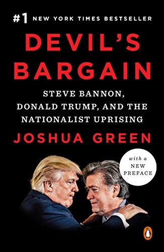 Devil's Bargain: Steve Bannon, Donald Trump, and the Nationalist Uprising [Green, Joshua] (Tapa Blanda)