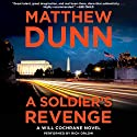 A Soldier's Revenge: A Will Cochrane Novel Audiobook by Matthew Dunn Narrated by Rich Orlow