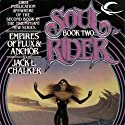 Empires of Flux & Anchor: Soul Rider, Book 2 Audiobook by Jack L. Chalker Narrated by Andy Caploe