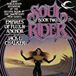 Empires of Flux & Anchor: Soul Rider, Book 2 (       UNABRIDGED) by Jack L. Chalker Narrated by Andy Caploe
