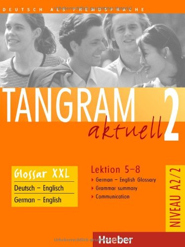 Tangram Aktuell: Glossar Xxl 2 - Lektion 5-8 (German Edition)