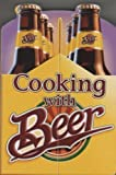 img - for Cooking with Beer by Jones, Sheryn R. (2007) Hardcover book / textbook / text book