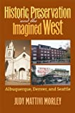 Image of Historic Preservation & the Imagined West: Albuquerque, Denver, & Seattle
