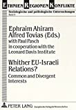 img - for Whither EU-Israeli Relations?: Common and Divergent Interests (Ethnien, Regionen, Konflikte, Bd 6) book / textbook / text book