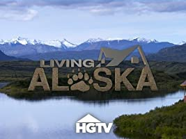 Living Alaska Season 1 [HD]