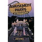 Amusement Parks of Pennsylvania ~ Jim Futrell