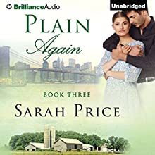 Plain Again: The Plain Fame Series, Book 3 (       UNABRIDGED) by Sarah Price Narrated by Amy McFadden