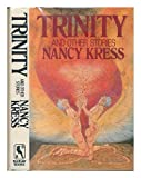 Trinity and Other Stories (0312944381) by Kress, Nancy
