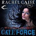 Gale Force: Weather Warden, Book 7 Hörbuch von Rachel Caine Gesprochen von: Dina Pearlman