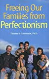 Image of Freeing Our Families From Perfectionism