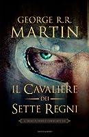 Il cavaliere dei Sette Regni (Italian Edition)