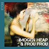 Icon: Imogen Heap & Frou Frou