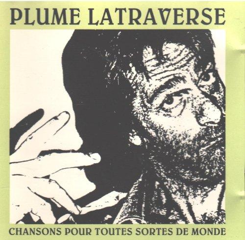 Plume Latraverse - Chansons Pour Toutes Sortes De - Zortam Music