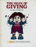 The Value of Giving: The Story of Beethoven (ValueTales) (0916392341) by Johnson, Ann Donegan