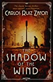 TheShadow Of The Wind (The Cemetery of Forgotten Series Book 1)