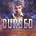 Cursed: The Thrice Cursed Mage, Book 1 Audiobook by J. A. Cipriano Narrated by James Patrick Cronin