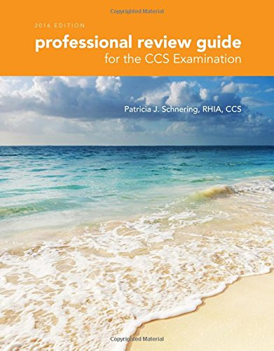 Professional Review Guide for the CCS Examination, 2016 Edition includes Quizzing, 2 terms (12 months) Printed Access Card