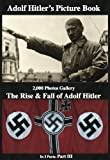 img - for Adolf Hitler's Picture Book 2,000 Photos Gallery: The Rise & Fall of Adolf Hitler Part 3 (of 3) book / textbook / text book