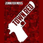 Town Red | [Jennifer Moss]