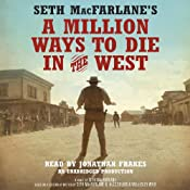 Seth MacFarlane's A Million Ways to Die in the West: A Novel | [Seth MacFarlane]