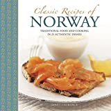 Classic Recipes of Norway: Traditional food and cooking in 25 authentic dishes
