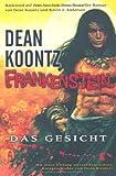 Dean Koontz: Frankenstein, Band 1: Das Gesicht