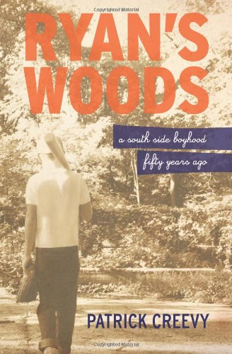 Ryan's Woods: A South Side Boyhood Fifty Years Ago