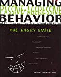 img - for Managing Passive-Agressive Behavior of Children and Youth at School and Home: The Angry Smile book / textbook / text book