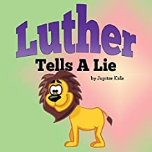 Luther Tells a Lie (       UNABRIDGED) by Jupiter Kids Narrated by Christy Williamson