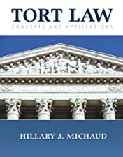 Tort Law Concepts and Applications by Hillary J. Michaud