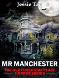 img - for Mr. Manchester (Book #4: The Old Forrestal Place Short Horror Series) book / textbook / text book