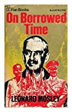 On Borrowed Time: How World War II Began (0330026992) by Mosley, Leonard