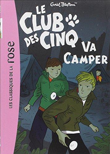 Le Club des Cinq : Le Club des Cinq va camper (Bibliothèque Rose)
