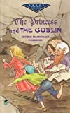The Princess and the Goblin (Dover Juvenile Classics) (048640787X) by George MacDonald