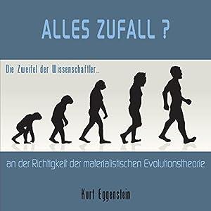 Alles Zufall? Die Zweifel der Wissenschaftler an der Richtigkeit der materialistischen Evolutionstheorie Hörbuch