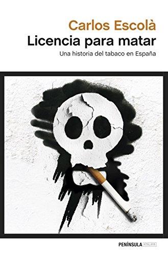 Licencia para matar: Una historia del tabaco en España